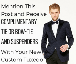 Free Tie or Bowtie and suspenders with purchase of of new custom tuxedo